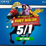 Coral Cheltenham 5/1 Ruby Walsh